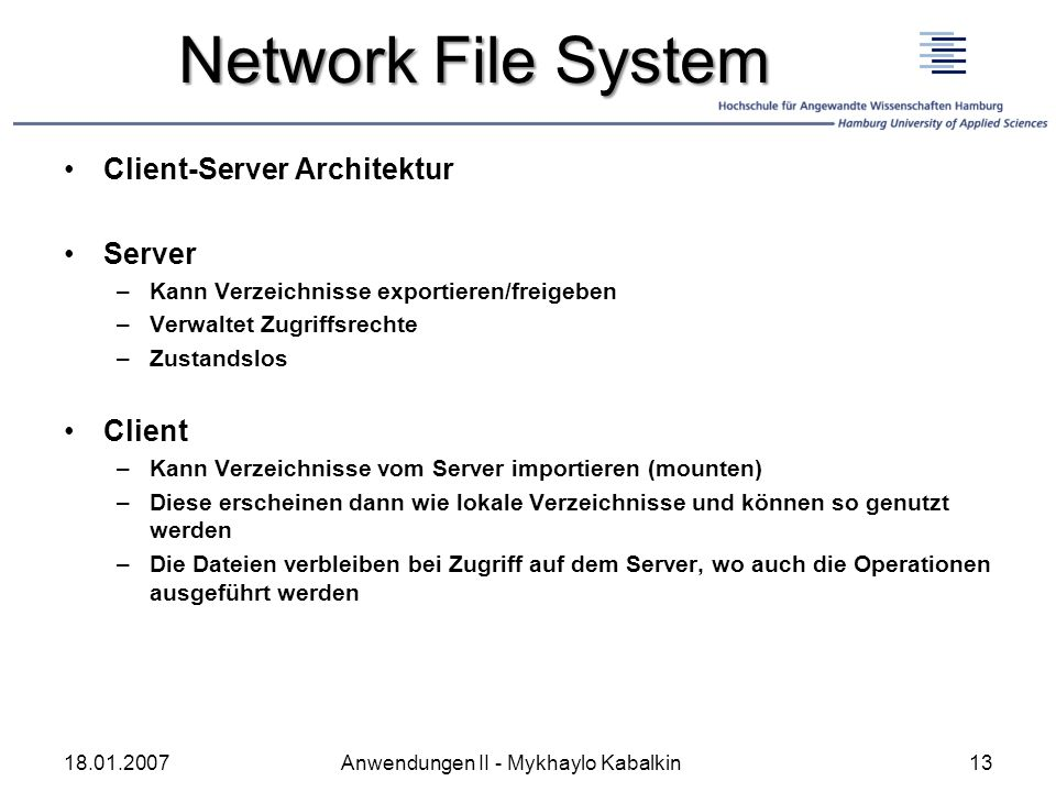 Network File System Client-Server Architektur Server Client