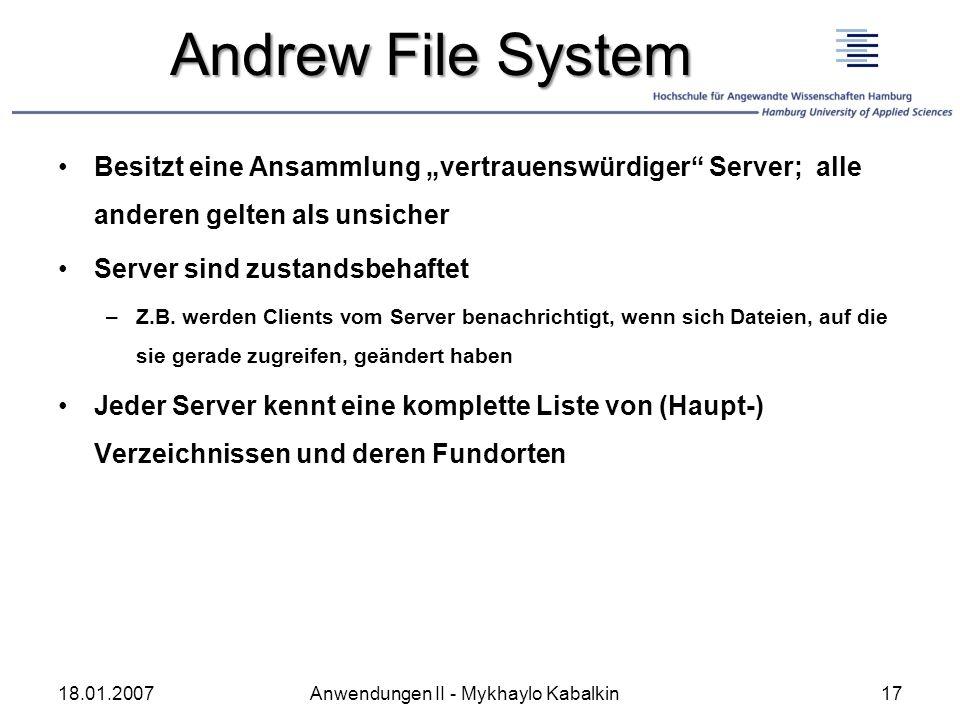 """Andrew File System Besitzt eine Ansammlung """"vertrauenswürdiger Server; alle anderen gelten als unsicher."""