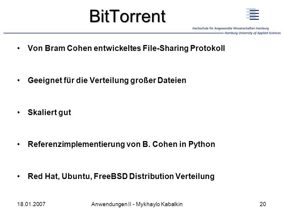 BitTorrent Von Bram Cohen entwickeltes File-Sharing Protokoll