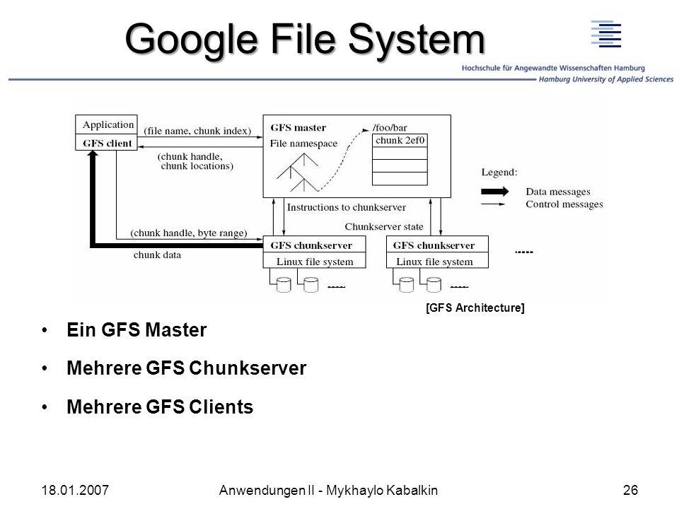 Google File System Ein GFS Master Mehrere GFS Chunkserver