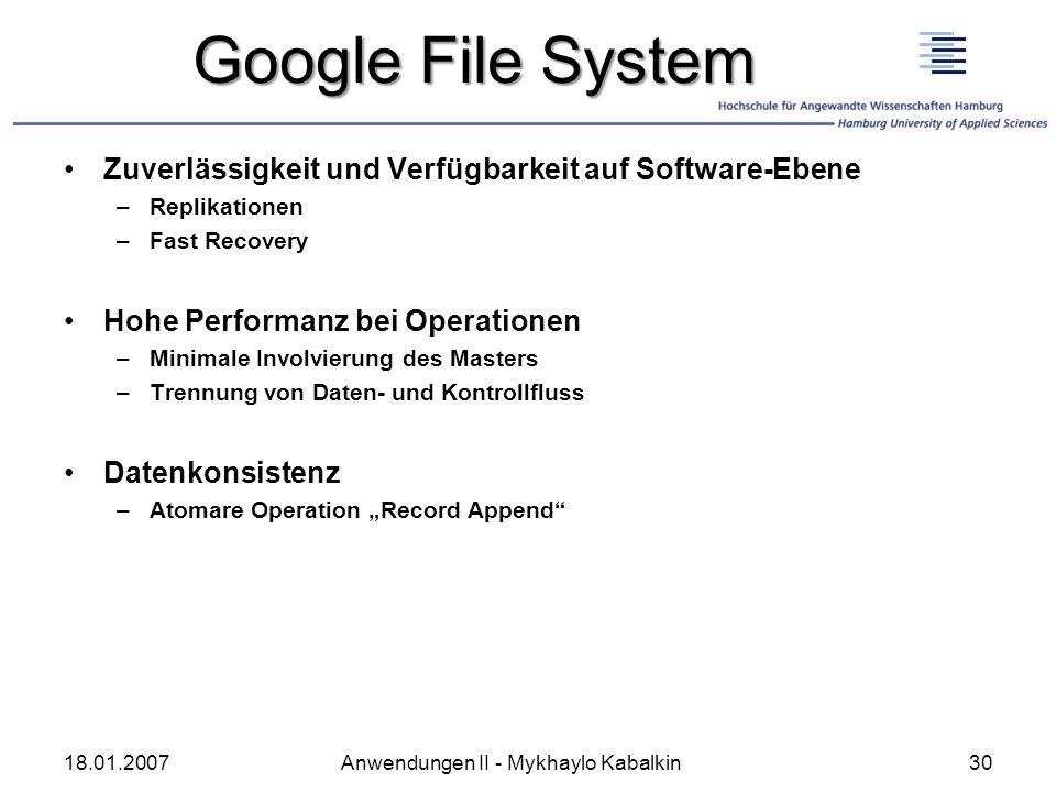 Google File System Zuverlässigkeit und Verfügbarkeit auf Software-Ebene. Replikationen. Fast Recovery.