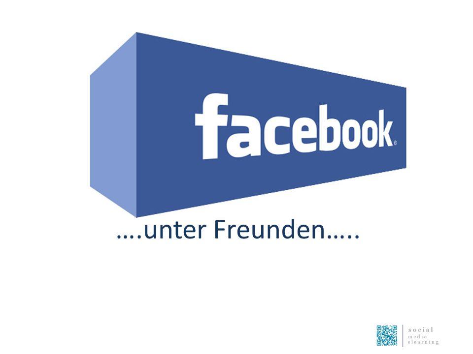 Facebook….. ….unter Freunden…..