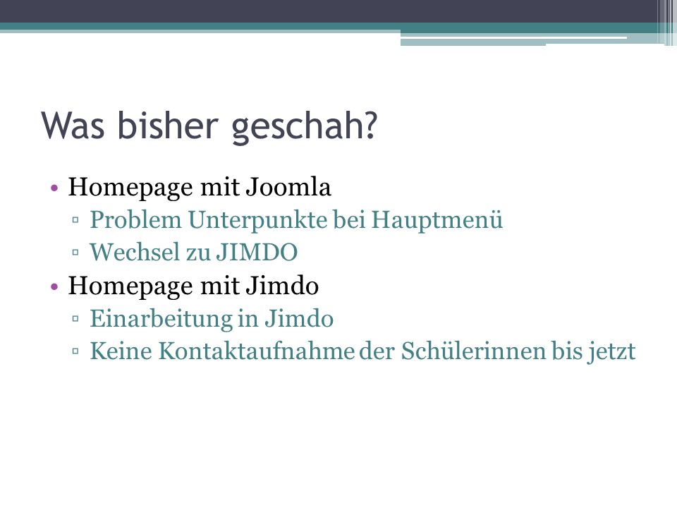 Was bisher geschah Homepage mit Joomla Homepage mit Jimdo