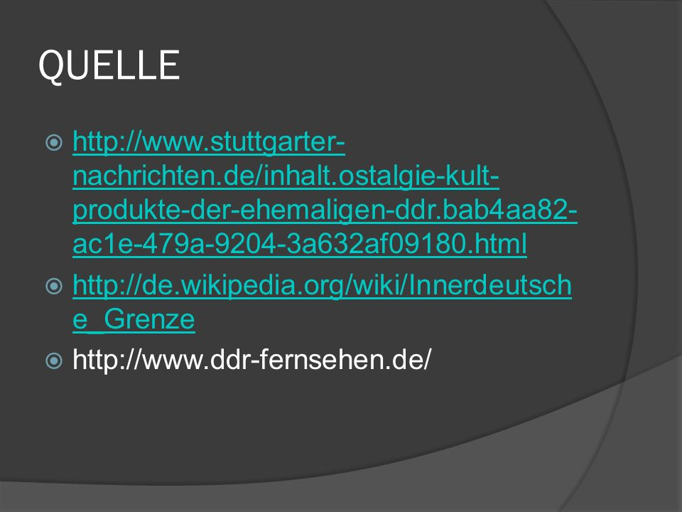 QUELLE http://www.stuttgarter-nachrichten.de/inhalt.ostalgie-kult-produkte-der-ehemaligen-ddr.bab4aa82-ac1e-479a-9204-3a632af09180.html.