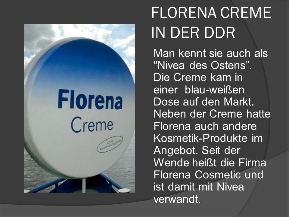 FLORENA CREME IN DER DDR