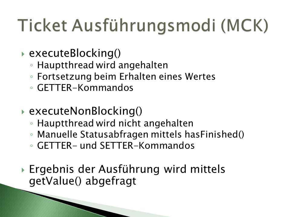 Ticket Ausführungsmodi (MCK)