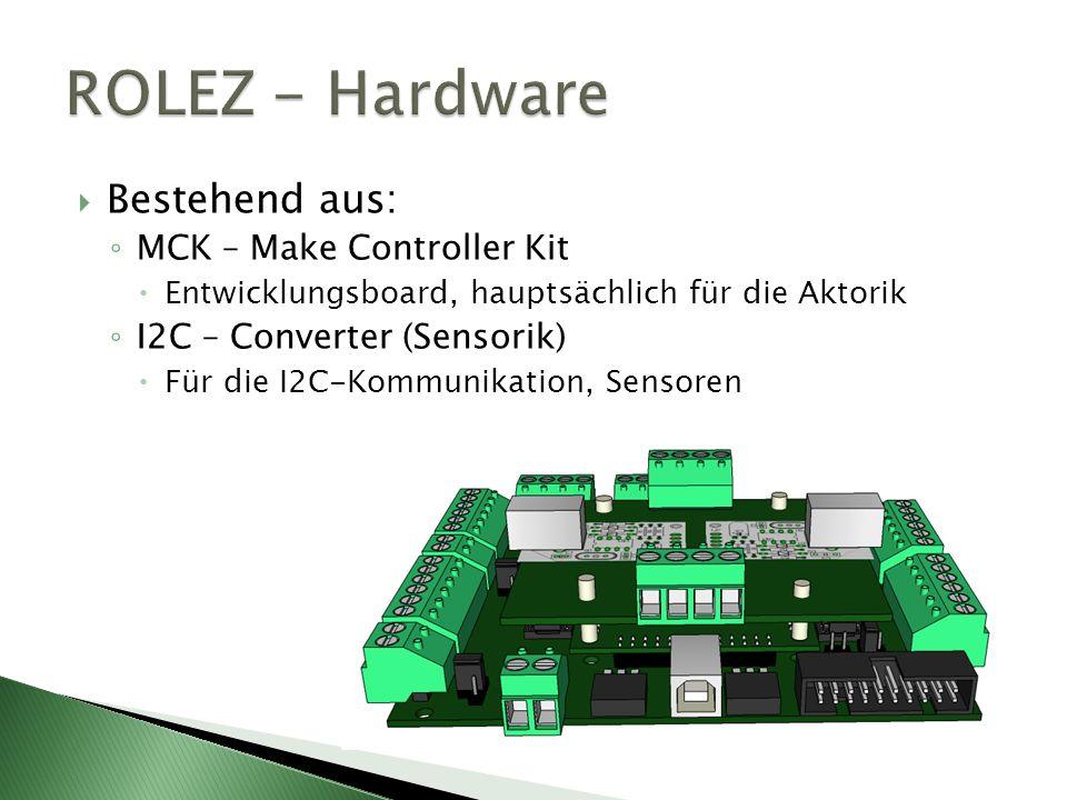 ROLEZ - Hardware Bestehend aus: MCK – Make Controller Kit