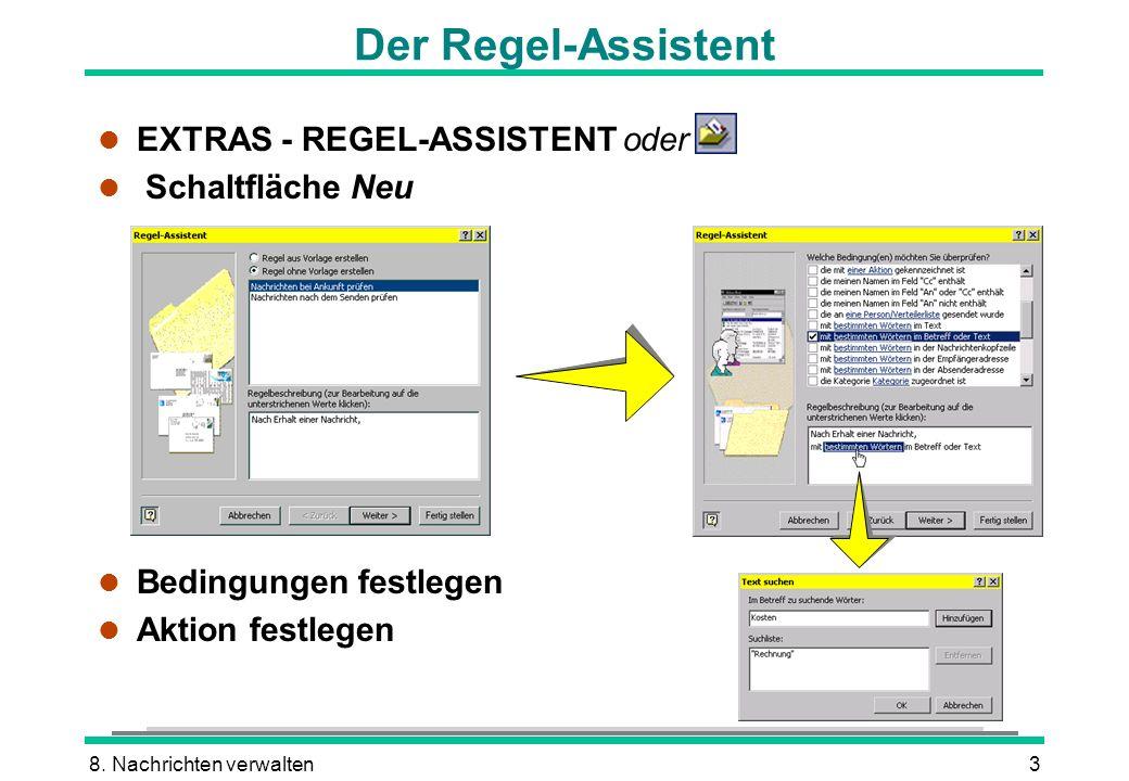 Der Regel-Assistent EXTRAS - REGEL-ASSISTENT oder Schaltfläche Neu