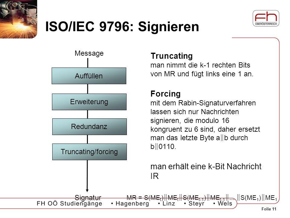 ISO/IEC 9796: Signieren Message. Truncating man nimmt die k-1 rechten Bits von MR und fügt links eine 1 an.