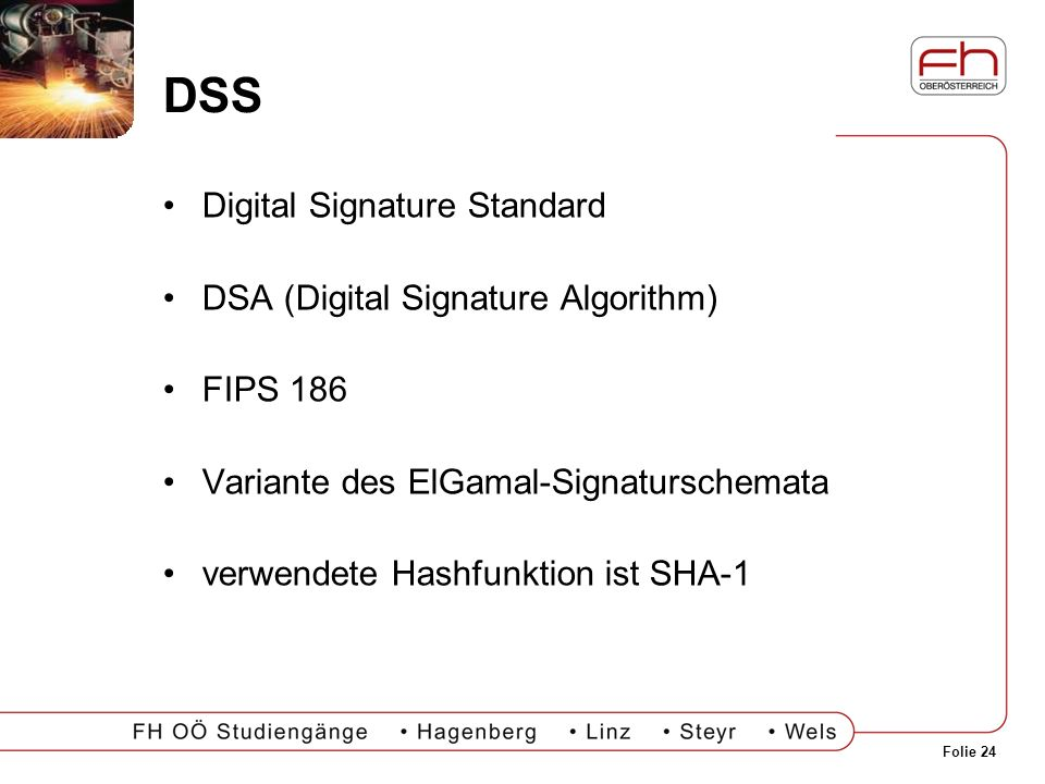DSS Digital Signature Standard DSA (Digital Signature Algorithm)