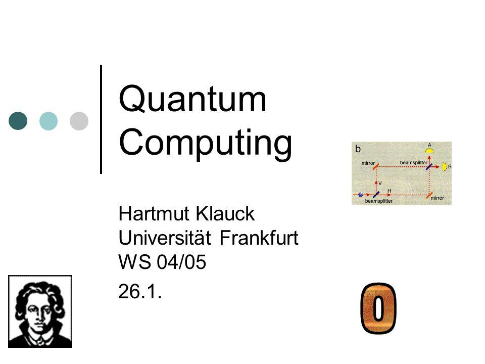 Hartmut Klauck Universität Frankfurt WS 04/05 26.1.