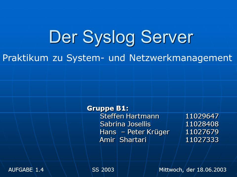 Der Syslog Server Praktikum zu System- und Netzwerkmanagement