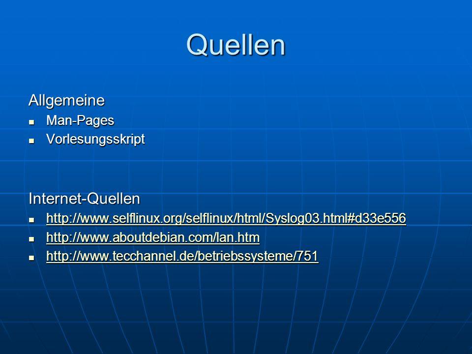 Quellen Allgemeine Internet-Quellen Man-Pages Vorlesungsskript