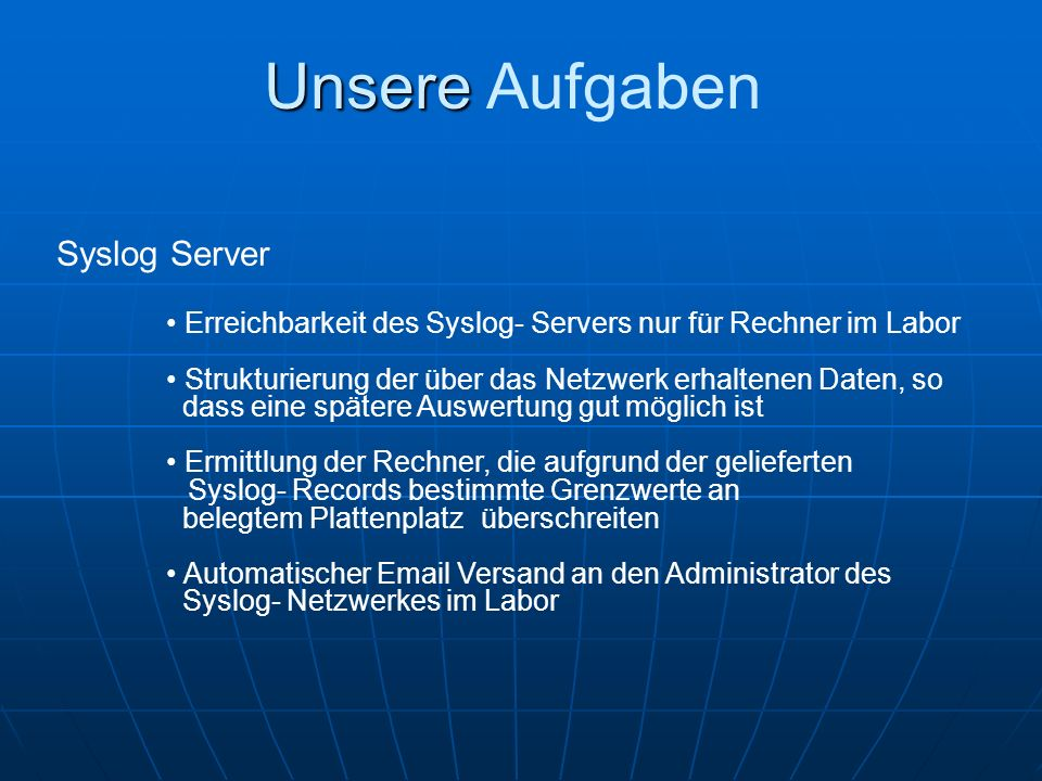 Unsere Aufgaben Syslog Server