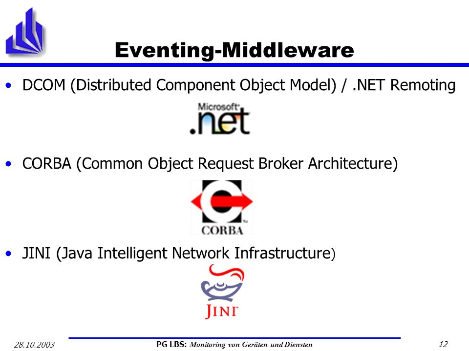 Eventing-Middleware DCOM (Distributed Component Object Model) / .NET Remoting. CORBA (Common Object Request Broker Architecture)