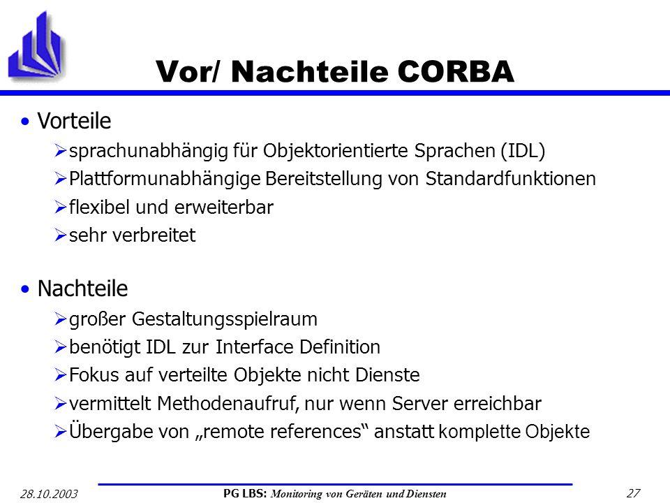 Vor/ Nachteile CORBA Vorteile Nachteile