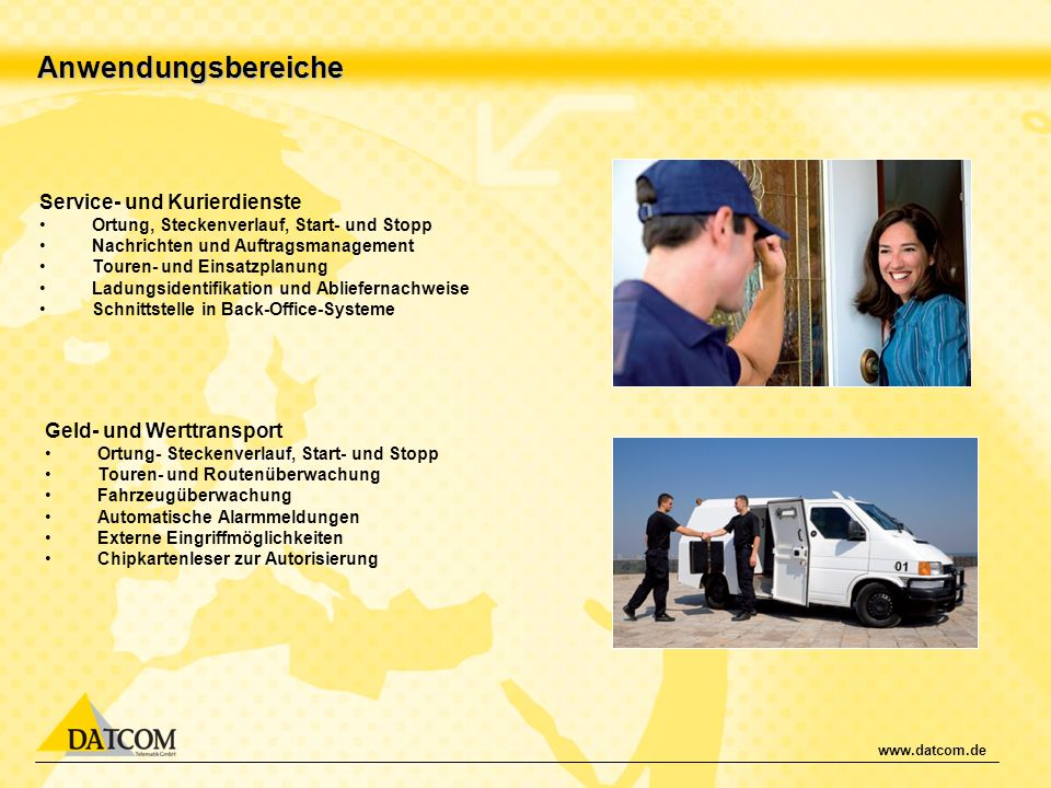 Anwendungsbereiche Service- und Kurierdienste Geld- und Werttransport