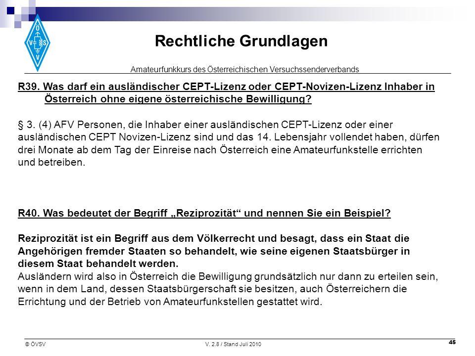 R39. Was darf ein ausländischer CEPT-Lizenz oder CEPT-Novizen-Lizenz lnhaber in Österreich ohne eigene österreichische Bewilligung