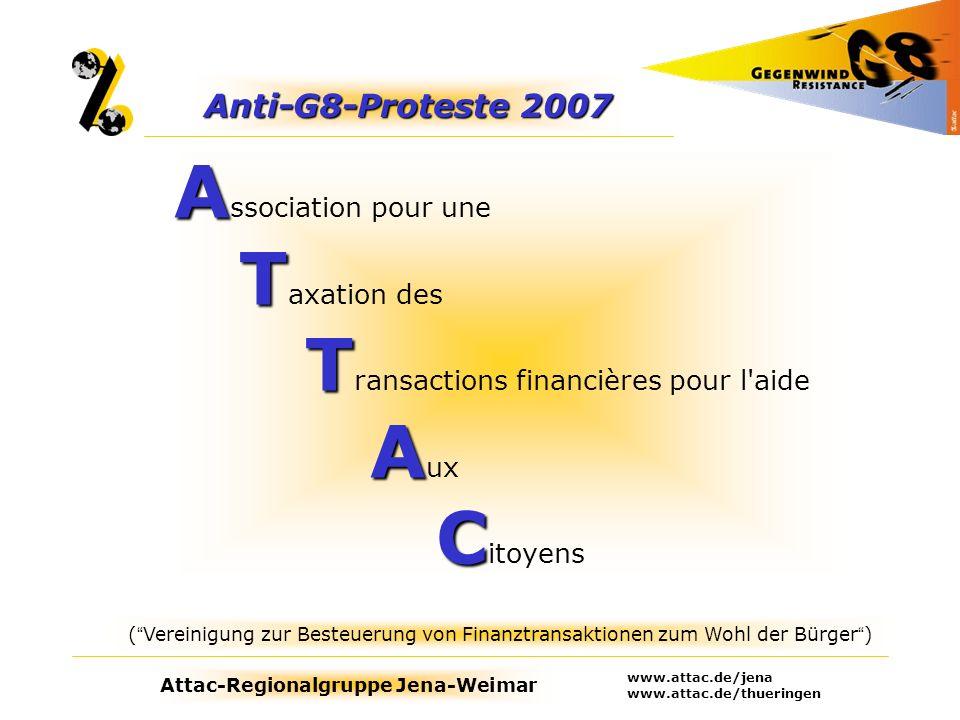 Anti-G8-Proteste 2007 Association pour une Taxation des Transactions financières pour l aide Aux Citoyens.
