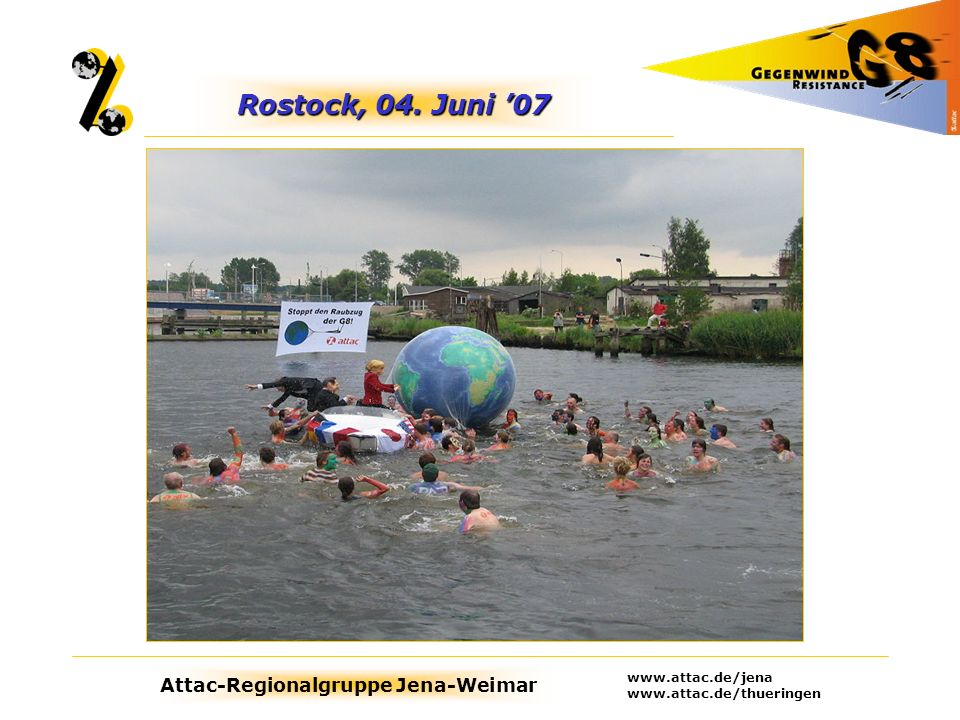 Rostock, 04. Juni '07 www.attac.de/jena www.attac.de/thueringen