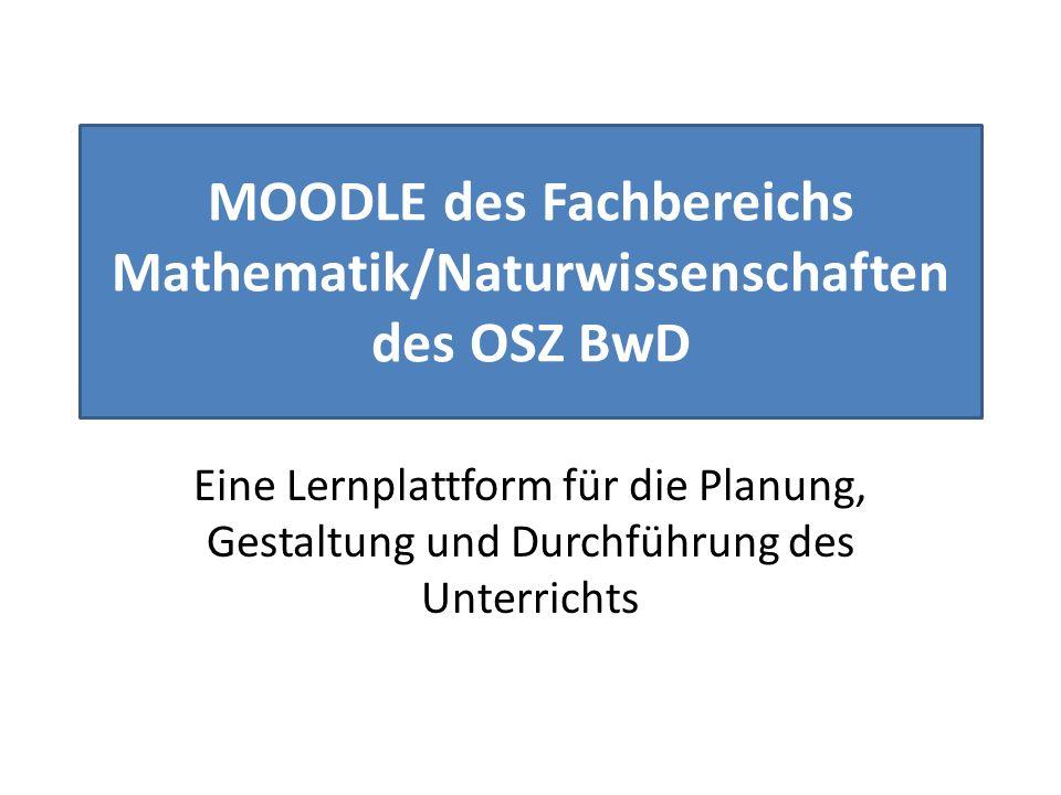 MOODLE des Fachbereichs Mathematik/Naturwissenschaften des OSZ BwD