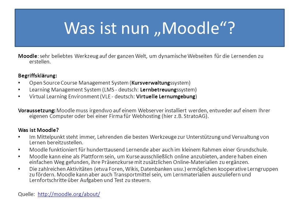 """Was ist nun """"Moodle Moodle: sehr beliebtes Werkzeug auf der ganzen Welt, um dynamische Webseiten für die Lernenden zu erstellen."""