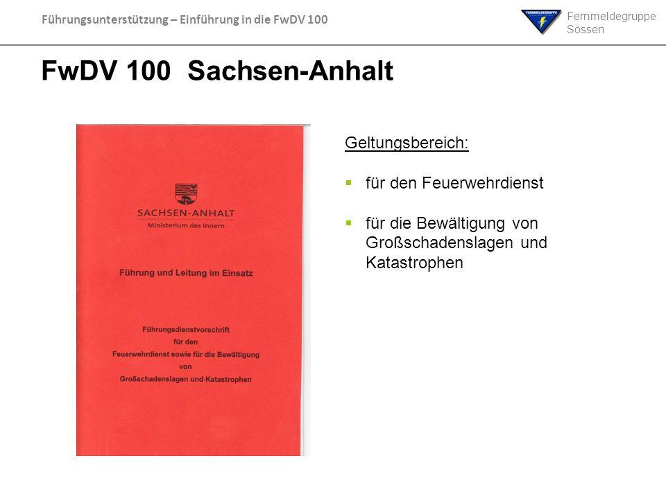 FwDV 100 Sachsen-Anhalt Geltungsbereich: für den Feuerwehrdienst