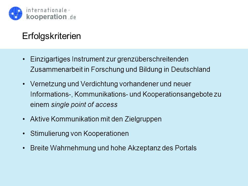 Erfolgskriterien Einzigartiges Instrument zur grenzüberschreitenden Zusammenarbeit in Forschung und Bildung in Deutschland.