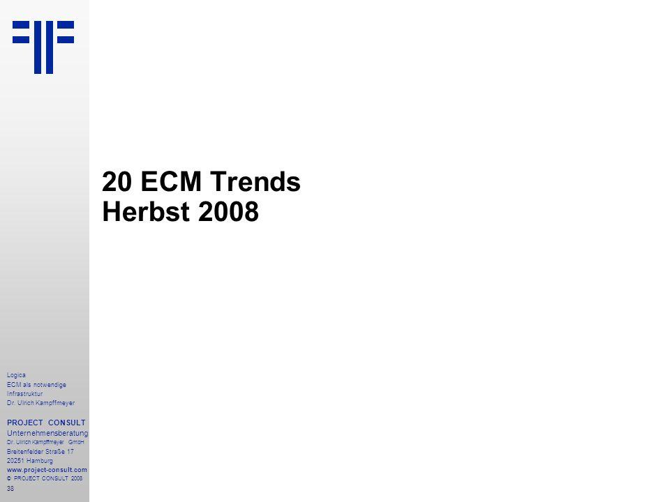 20 ECM Trends Herbst 2008 PROJECT CONSULT Unternehmensberatung Logica