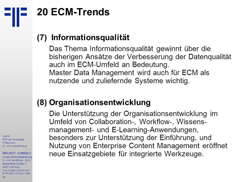 20 ECM-Trends (7) Informationsqualität (8) Organisationsentwicklung