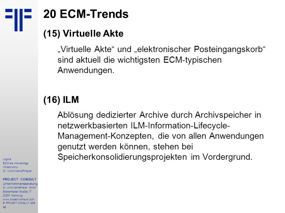 """20 ECM-Trends (15) Virtuelle Akte. """"Virtuelle Akte und """"elektronischer Posteingangskorb sind aktuell die wichtigsten ECM-typischen Anwendungen."""