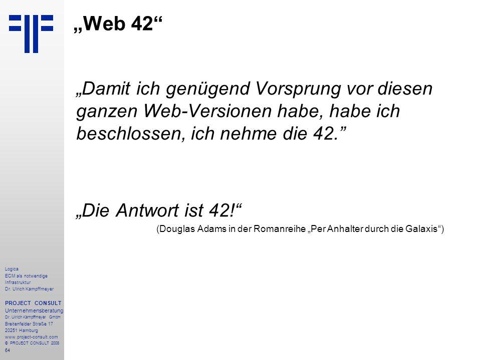 """""""Web 42 """"Damit ich genügend Vorsprung vor diesen ganzen Web-Versionen habe, habe ich beschlossen, ich nehme die 42."""
