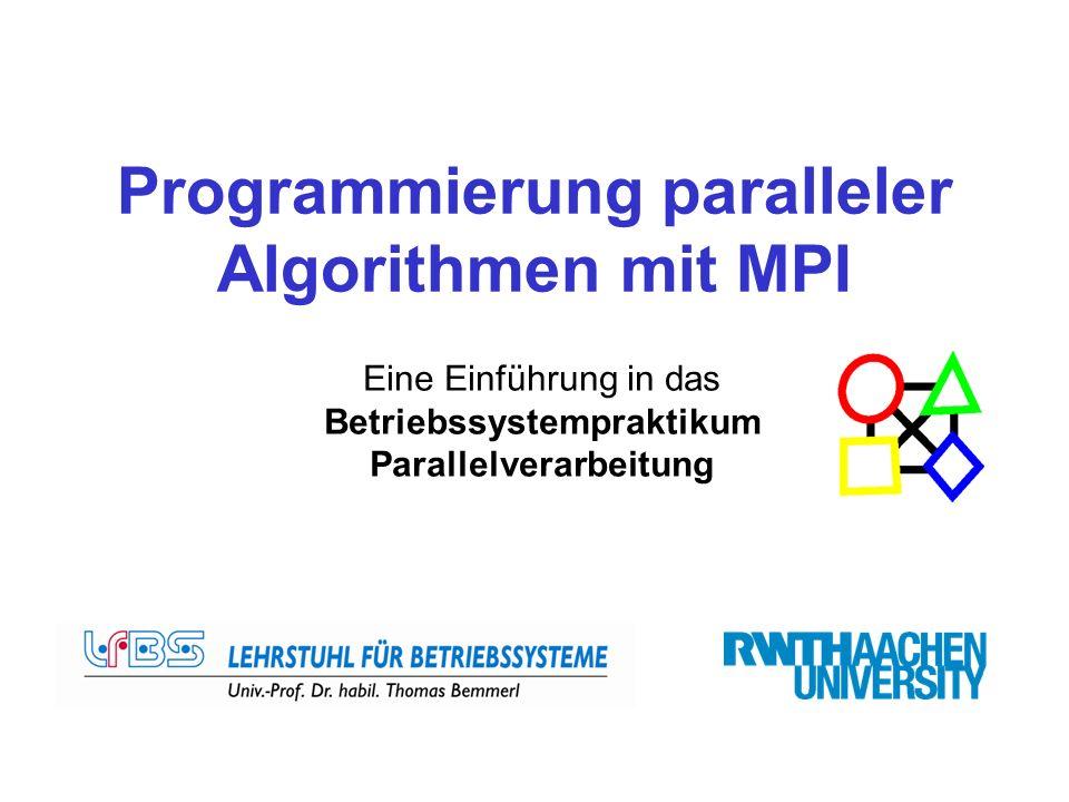 Programmierung paralleler Algorithmen mit MPI