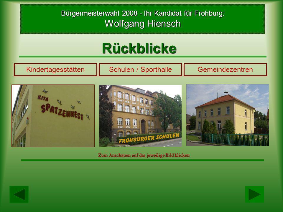 Bürgermeisterwahl 2008 - Ihr Kandidat für Frohburg: Wolfgang Hiensch