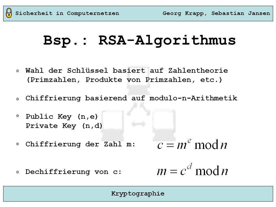 Bsp.: RSA-Algorithmus Wahl der Schlüssel basiert auf Zahlentheorie