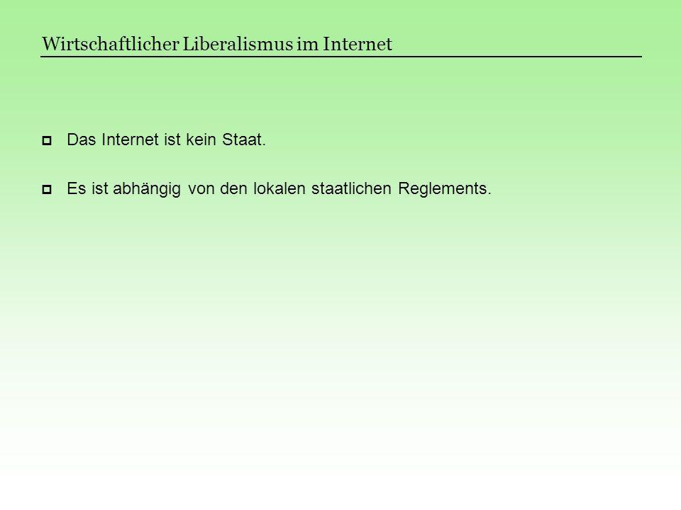 Wirtschaftlicher Liberalismus im Internet