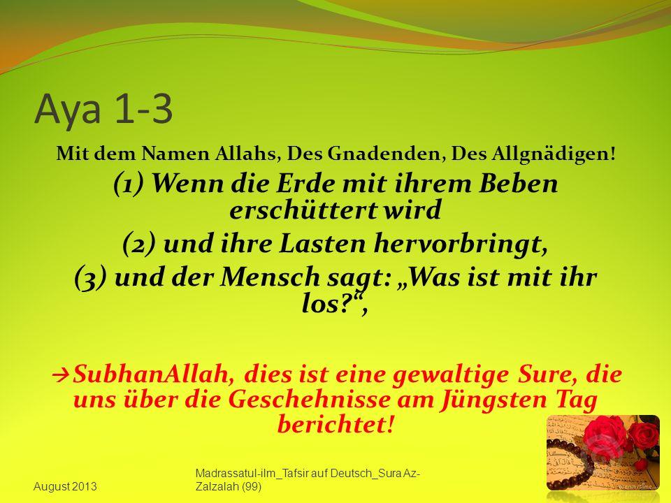 Aya 1-3 (1) Wenn die Erde mit ihrem Beben erschüttert wird