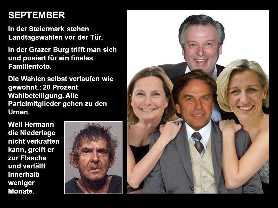 SEPTEMBER In der Steiermark stehen Landtagswahlen vor der Tür.