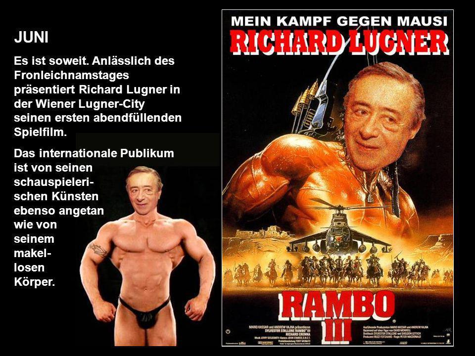 JUNI Es ist soweit. Anlässlich des Fronleichnamstages präsentiert Richard Lugner in der Wiener Lugner-City seinen ersten abendfüllenden Spielfilm.