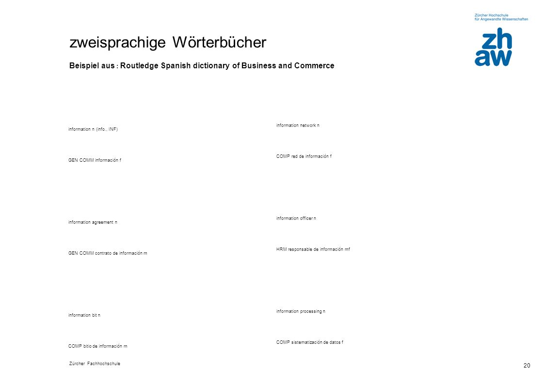 zweisprachige Wörterbücher Beispiel aus : Routledge Spanish dictionary of Business and Commerce
