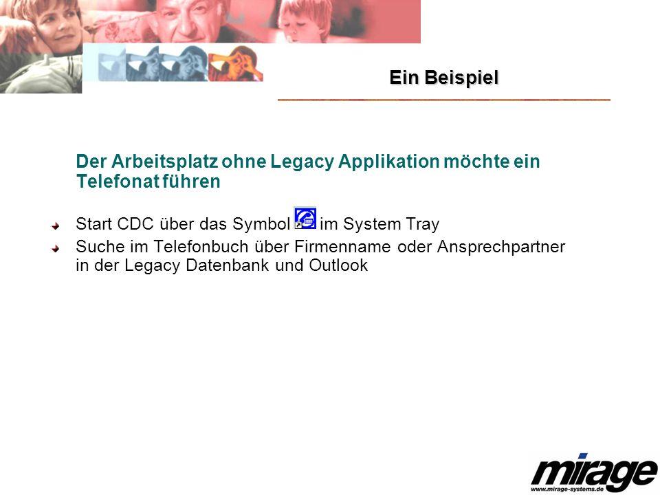 Ein BeispielDer Arbeitsplatz ohne Legacy Applikation möchte ein Telefonat führen. Start CDC über das Symbol im System Tray.