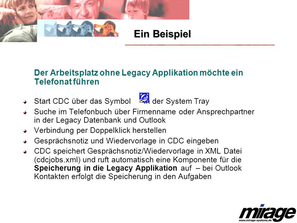 Ein BeispielDer Arbeitsplatz ohne Legacy Applikation möchte ein Telefonat führen. Start CDC über das Symbol in der System Tray.