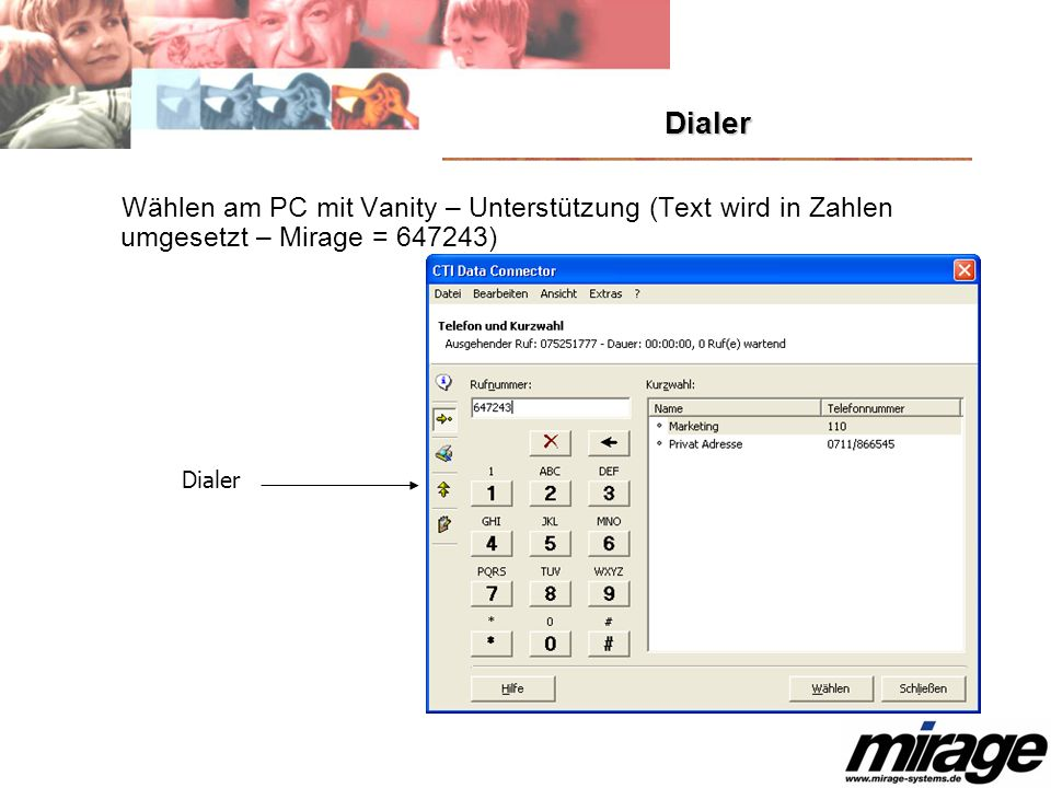 DialerWählen am PC mit Vanity – Unterstützung (Text wird in Zahlen umgesetzt – Mirage = 647243) Dialer.