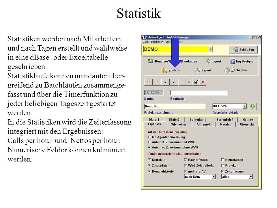 Statistik Statistiken werden nach Mitarbeitern und nach Tagen erstellt und wahlweise in eine dBase- oder Exceltabelle geschrieben.