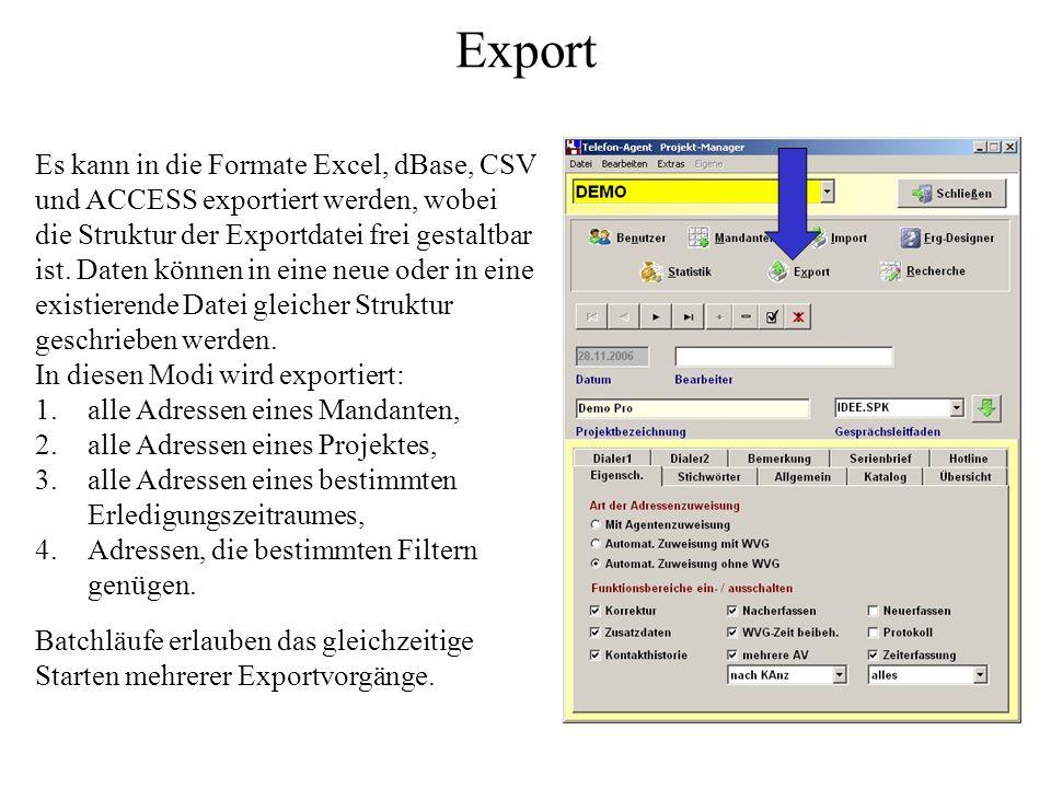 Export Es kann in die Formate Excel, dBase, CSV
