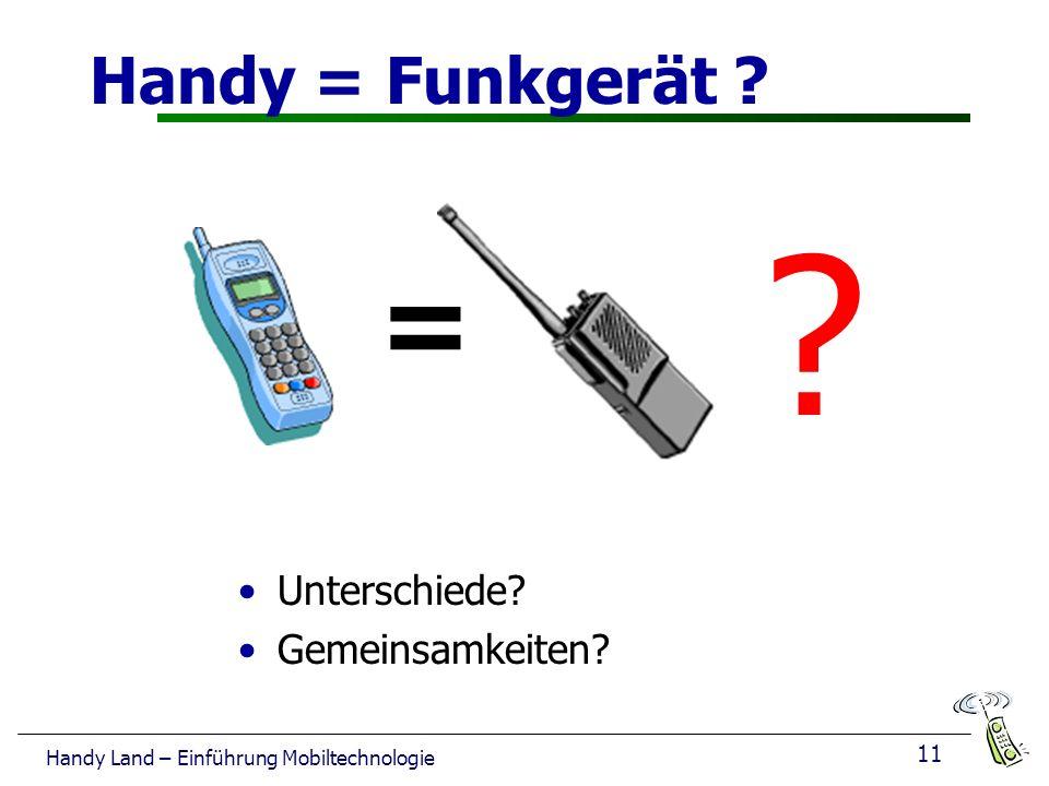 = Handy = Funkgerät Unterschiede Gemeinsamkeiten