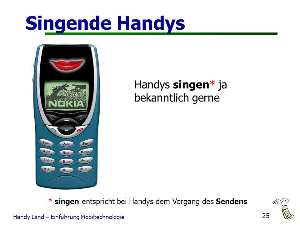 Singende Handys Handys singen* ja bekanntlich gerne