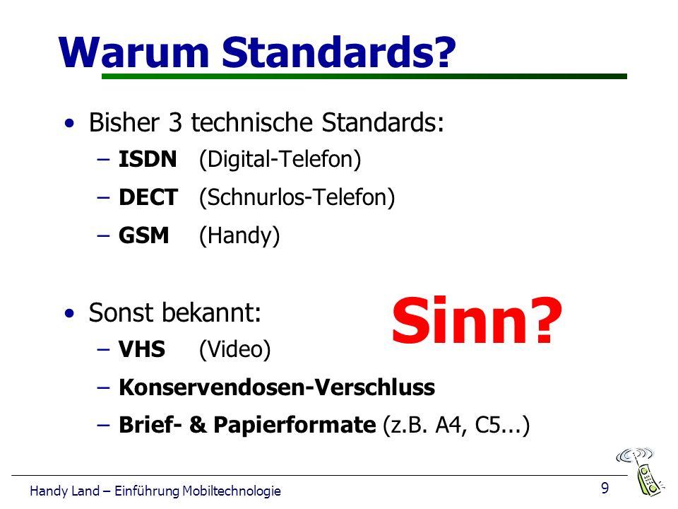 Sinn Warum Standards Bisher 3 technische Standards: Sonst bekannt: