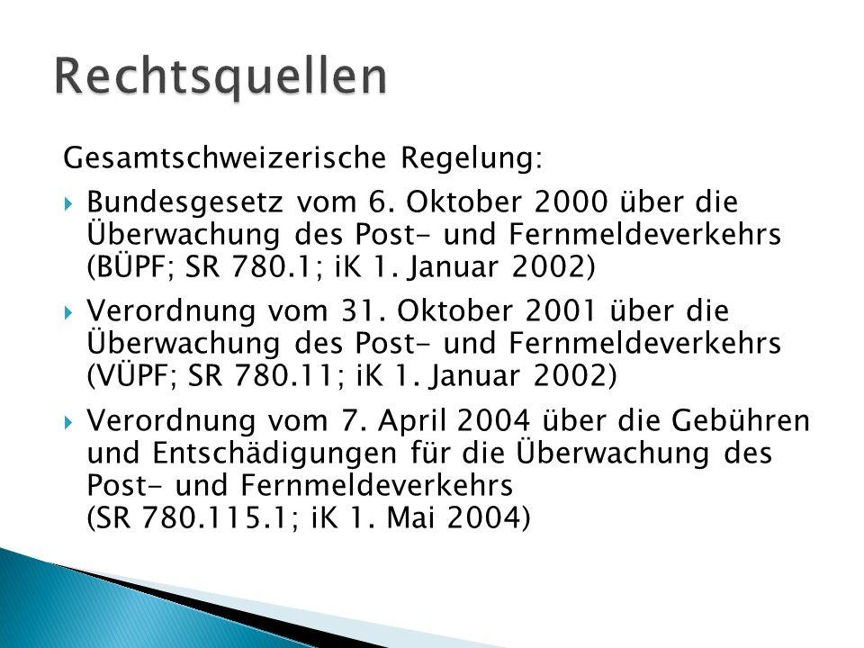 Rechtsquellen Gesamtschweizerische Regelung: