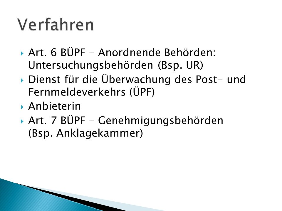 Verfahren Art. 6 BÜPF - Anordnende Behörden: Untersuchungsbehörden (Bsp. UR) Dienst für die Überwachung des Post- und Fernmeldeverkehrs (ÜPF)